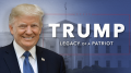 Trump - Legacy of a Patriot