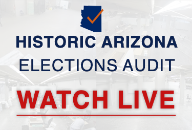 HISTORIC ARIZONA ELECTIONS AUDIT – WATCH LIVE